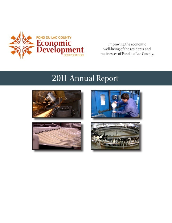 Improving the economic              well-being of the residents and             businesses of Fond du Lac County.2011 Annu...