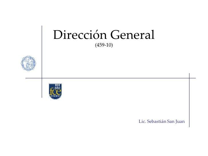 Dirección General (459-10) Lic. Sebastián San Juan