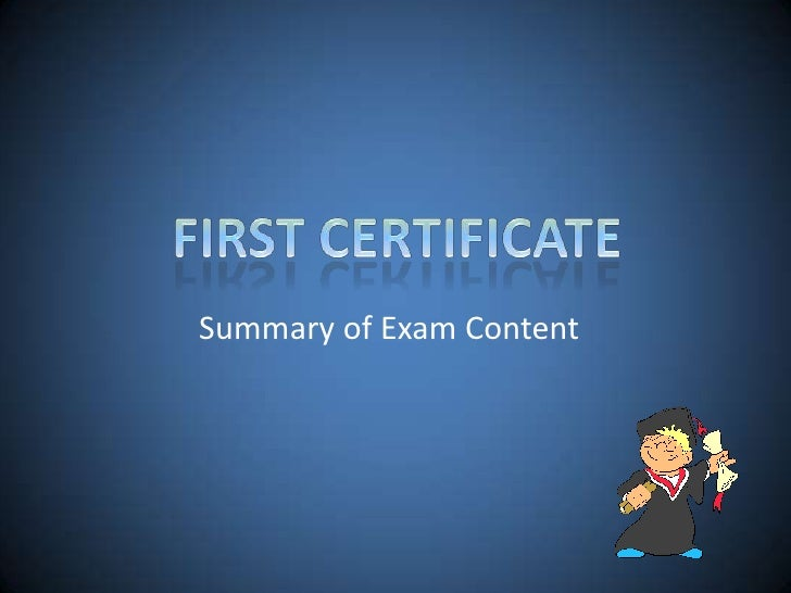 First Certificate<br />Summary of Exam Content<br />