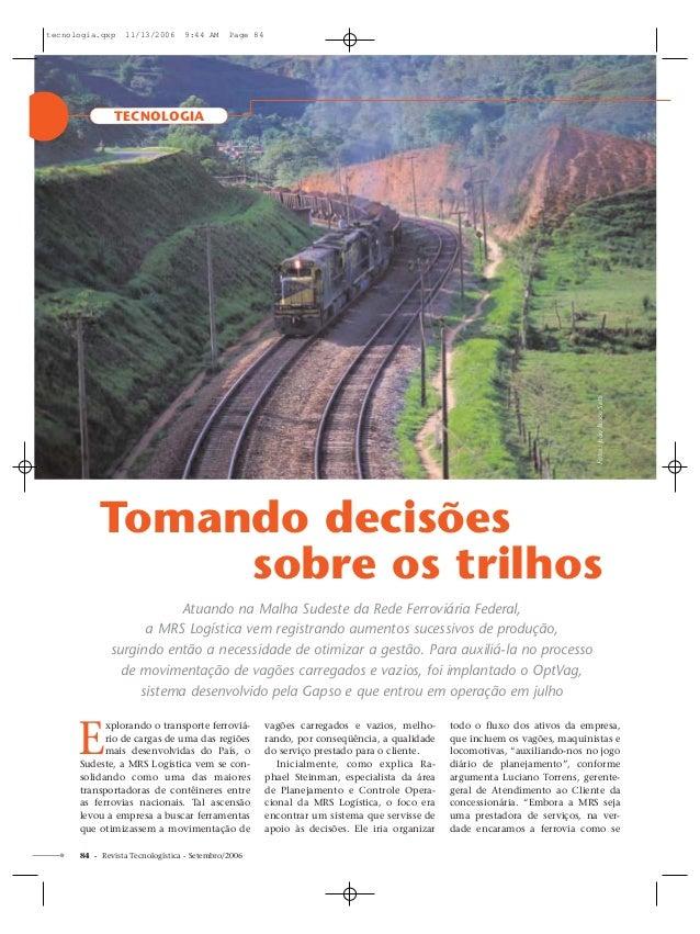 84 - Revista Tecnologística - Setembro/2006 E xplorando o transporte ferroviá- rio de cargas de uma das regiões mais desen...