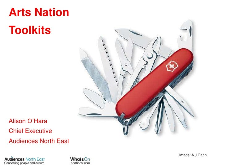 Arts Nation<br />Toolkits<br />Alison O'Hara<br />Chief Executive<br />Audiences North East<br />Image: A J Cann<br />