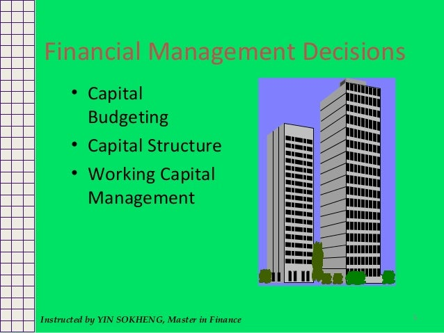 fundamental decisions in financial management Financial institutions management  fundamental financial accounting concepts,  information for decisions,.