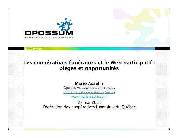 PRÉSENTATIONLes coopératives funéraires et le Web participatif :             pièges et opportunités                       ...