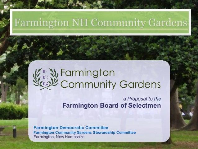 Farmington Democratic Committee Farmington Community Gardens Stewardship Committee Farmington, New Hampshire a Proposal to...