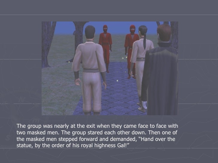 The group was nearly at the exit when they came face to face with two masked men. The group stared each other down. Then o...