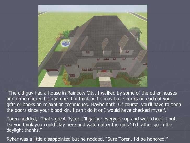 """"""" The old guy had a house in Rainbow City. I walked by some of the other houses and remembered he had one. I'm thinking he..."""