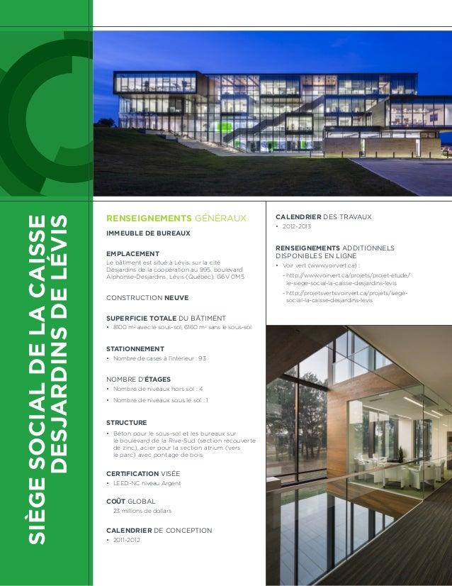 SIÈGESOCIALDELACAISSE DESJARDINSDELÉVIS RENSEIGNEMENTS GÉNÉRAUX IMMEUBLE DE BUREAUX EMPLACEMENT Le bâtiment est situé à Lé...
