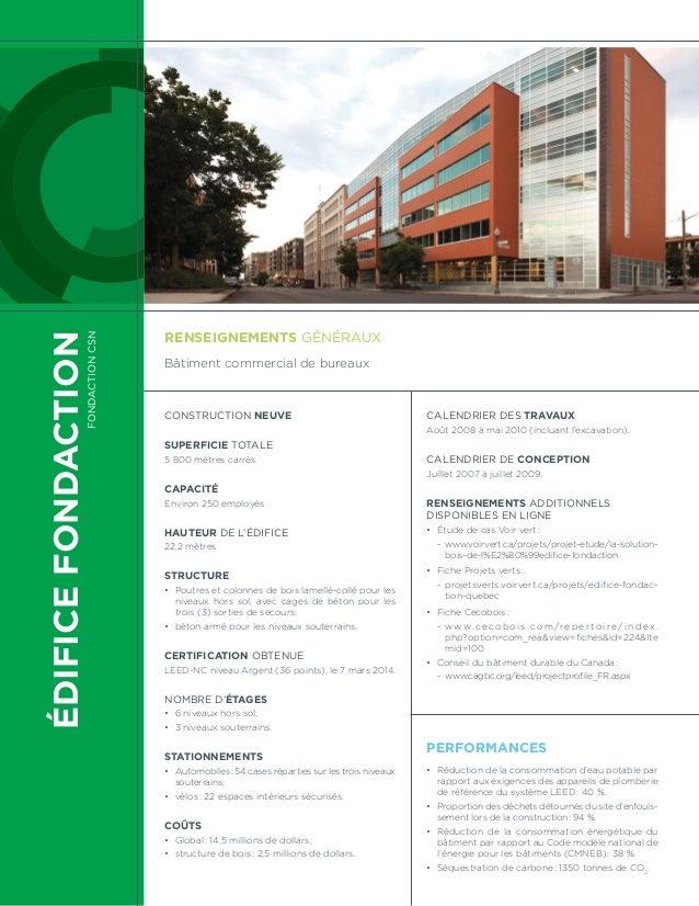 ÉDIFICEFONDACTION FondactionCSN Construction neuve Superficie totale 5 800 mètres carrés Capacité Environ 250 employés Hau...