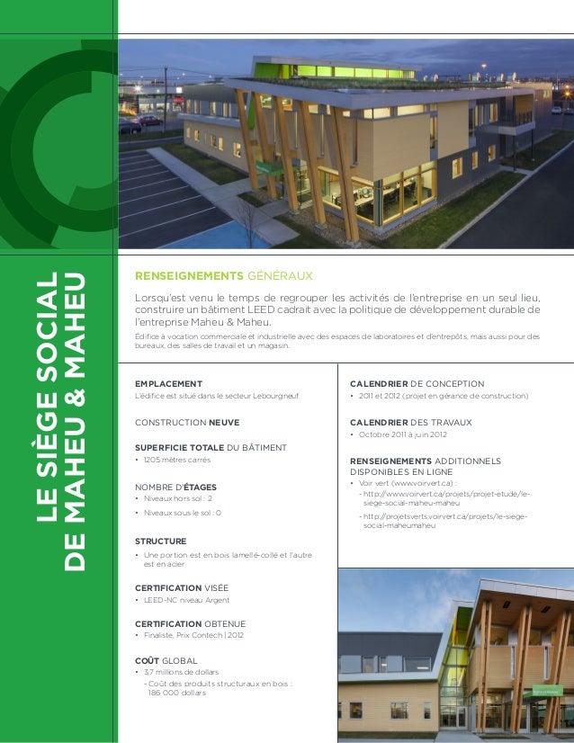 LESIÈGESOCIAL DEMAHEU&MAHEU EMPLACEMENT L'édifice est situé dans le secteur Lebourgneuf CONSTRUCTION NEUVE SUPERFICIE TOTA...