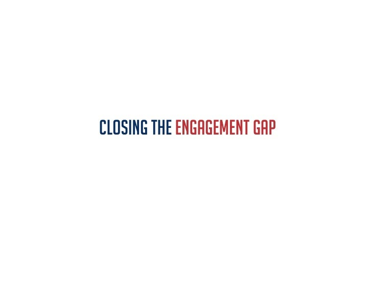 CLOSING THE ENGAGEMENT GAP