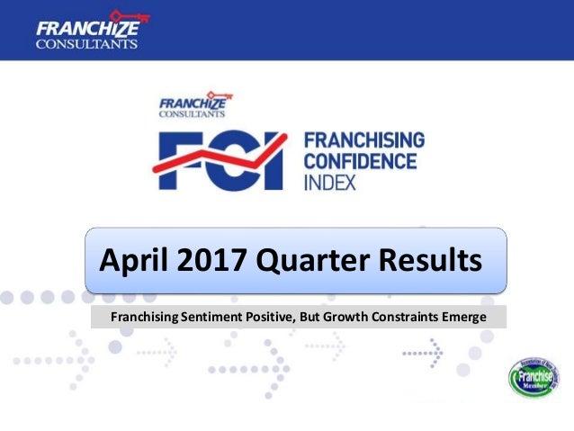 April 2017 Quarter Results Franchising Sentiment Positive, But Growth Constraints Emerge