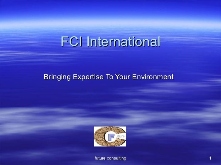 FCI International Bringing Expertise To Your Environment