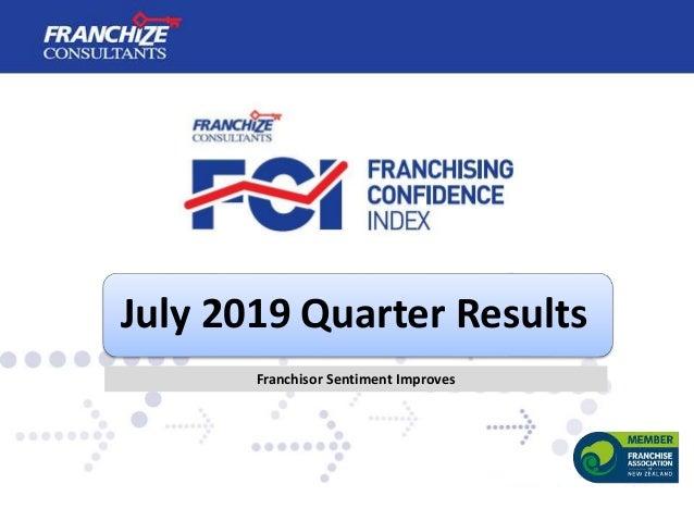 July 2019 Quarter Results Franchisor Sentiment Improves