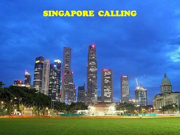SINGAPORE CALLINGSINGAPORE CALLING