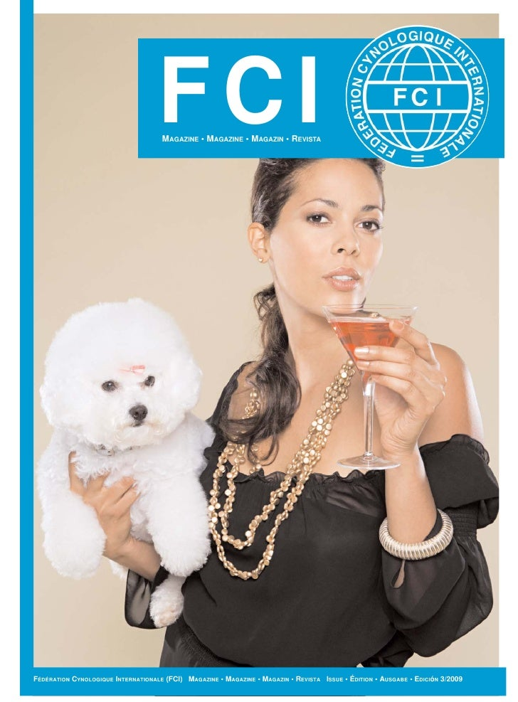 FCI                                      MAGAZINE • MAGAZINE • MAGAZIN • REVISTA     FÉDÉRATION CYNOLOGIQUE INTERNATIONALE...