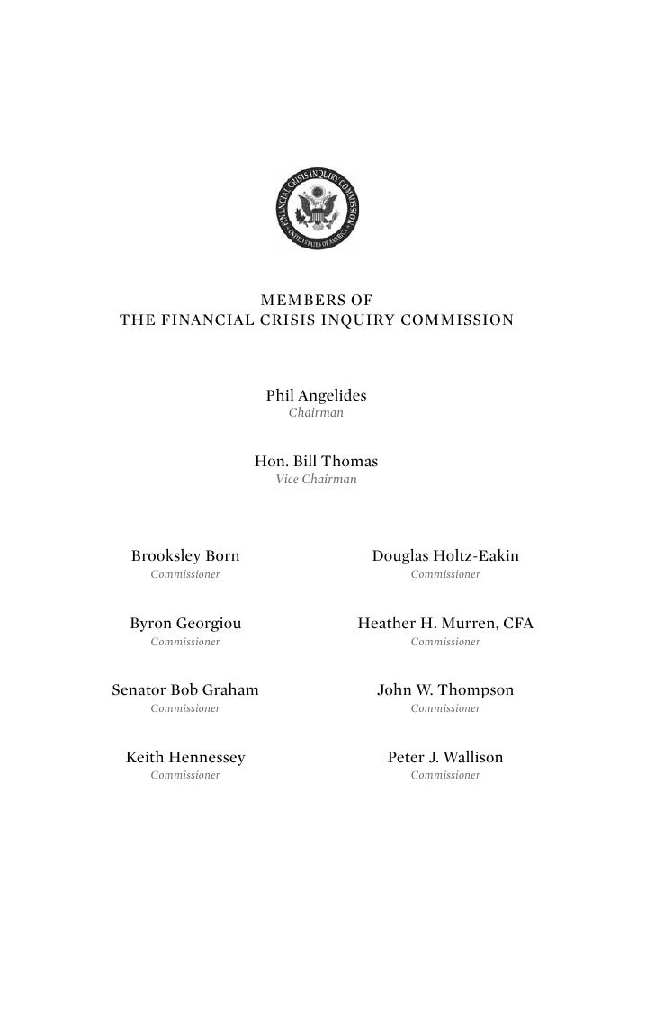 MEMBERS OFTHE FINANCIAL CRISIS INQUIRY COMMISSION                     Phil Angelides                        Chairman      ...