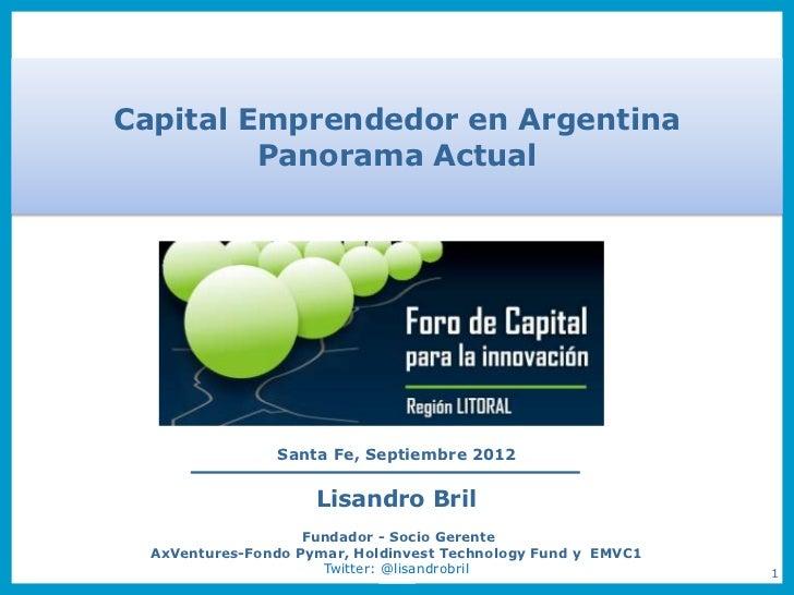 Capital Emprendedor en Argentina         Panorama Actual                Santa Fe, Septiembre 2012                     Lisa...