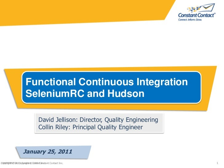 Functional Continuous Integration<br />SeleniumRC and Hudson<br />David Jellison: Director, Quality Engineering<br />Colli...