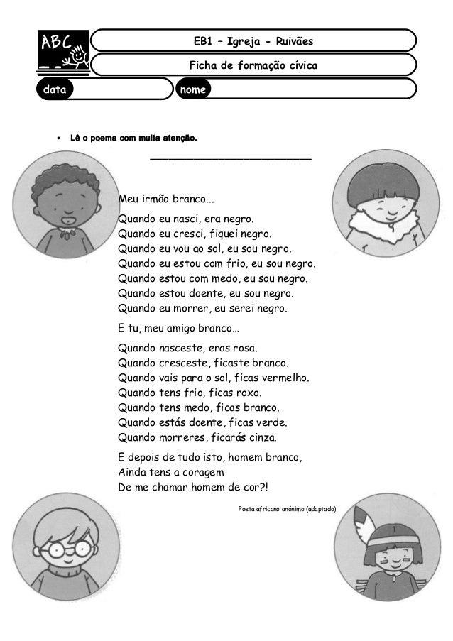 • Lê o poema com muita atenção. __________________________ EB1 – Igreja - Ruivães Ficha de formação cívica data nome : Meu...