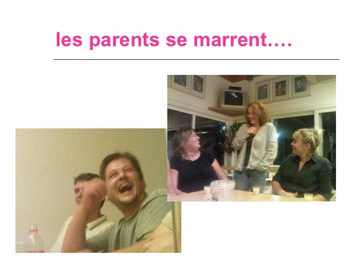 les parents se marrent….