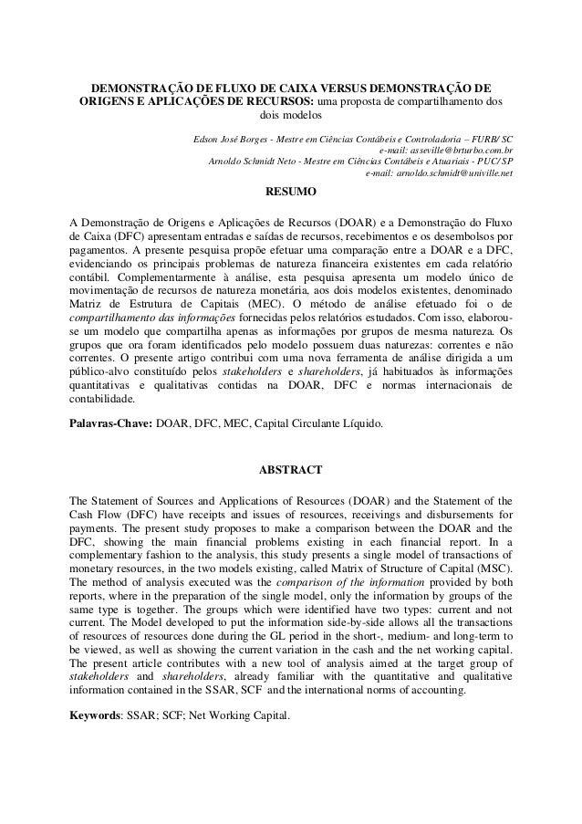 DEMONSTRAÇÃO DE FLUXO DE CAIXA VERSUS DEMONSTRAÇÃO DE ORIGENS E APLICAÇÕES DE RECURSOS: uma proposta de compartilhamento d...