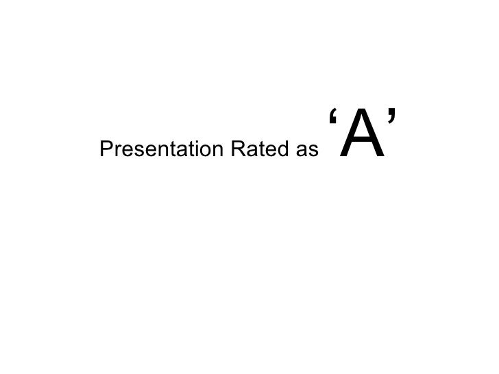 <ul><li>Presentation Rated as  'A' </li></ul>