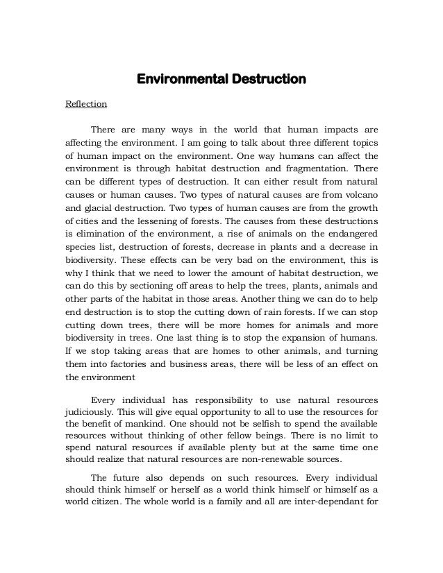 Reflection About Environmental Destruction Environmental Destruction Reflection There Are Many Ways In The World That  Human Impacts Are Affecting The  How To Write A Thesis Paragraph For An Essay also Essays For High School Students To Read  English Essay