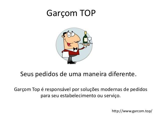 Garçom TOP Seus pedidos de uma maneira diferente. Garçom Top é responsável por soluções modernas de pedidos para seu estab...