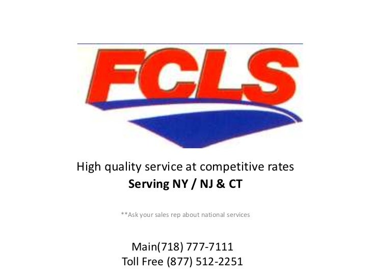 High quality service at competitive rates         Serving NY / NJ & CT        **Ask your sales rep about national services...