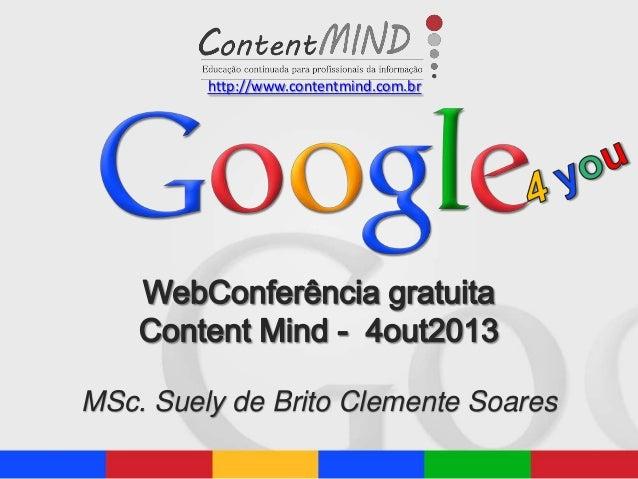 MSc. Suely de Brito Clemente Soares http://www.contentmind.com.br