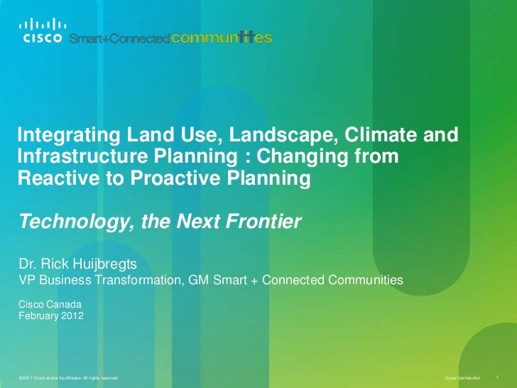 Integrating Land Use, Landscape, Climate andInfrastructure Planning : Changing fromReactive to Proactive PlanningTechnolog...