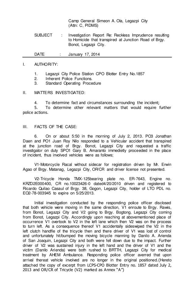 Camp General Simeon A. Ola, Legazpi City  (Attn: C, PIDMS)  SUBJECT : Investigation Report Re: Reckless Imprudence resulti...
