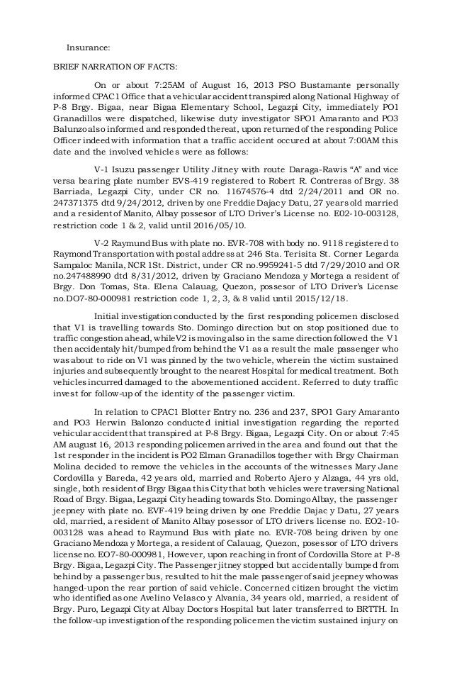 Insurance:  BRIEF NARRATION OF FACTS:  On or about 7:25AM of August 16, 2013 PSO Bustamante personally  informed CPAC1 Off...