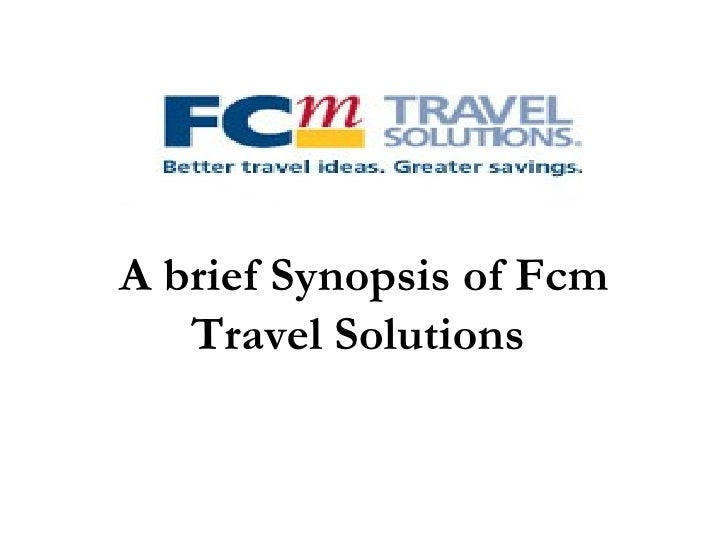 A brief Synopsis of Fcm Travel Solutions