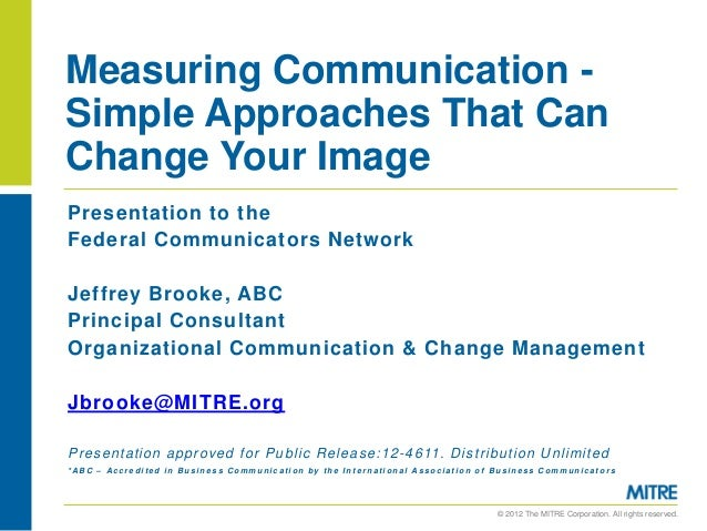 Measuring Communication -Simple Approaches That CanChange Your ImagePresentation to theFederal Communicators NetworkJeffre...