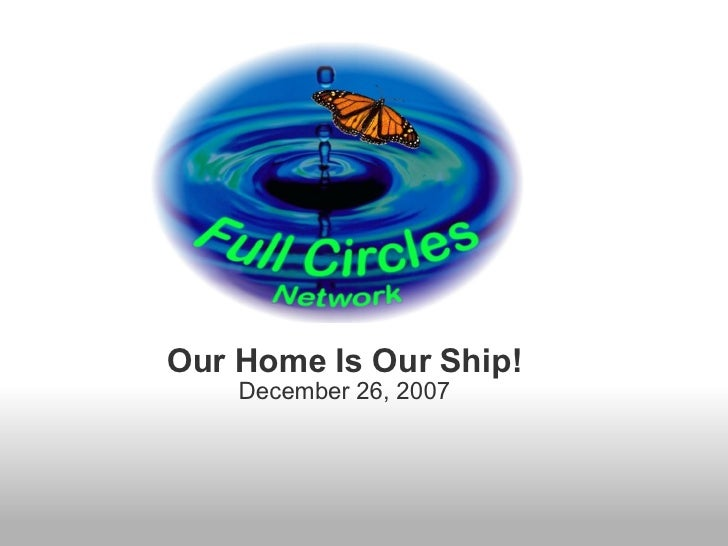 Our Home Is Our Ship! December 26, 2007