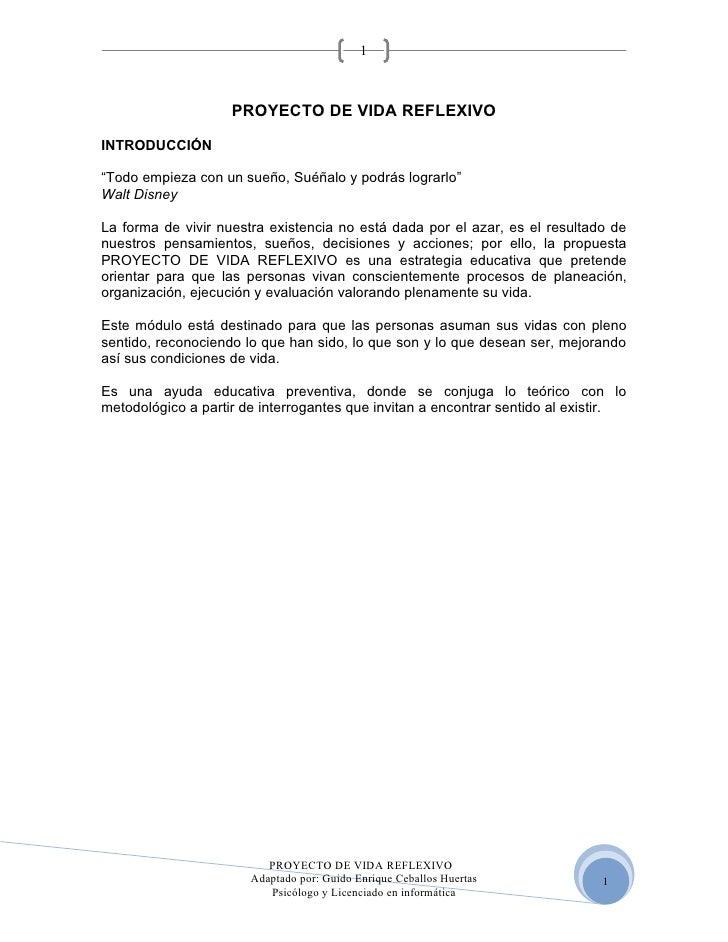 """1                        PROYECTO DE VIDA REFLEXIVO  INTRODUCCIÓN  """"Todo empieza con un sueño, Suéñalo y podrás lograrlo"""" ..."""