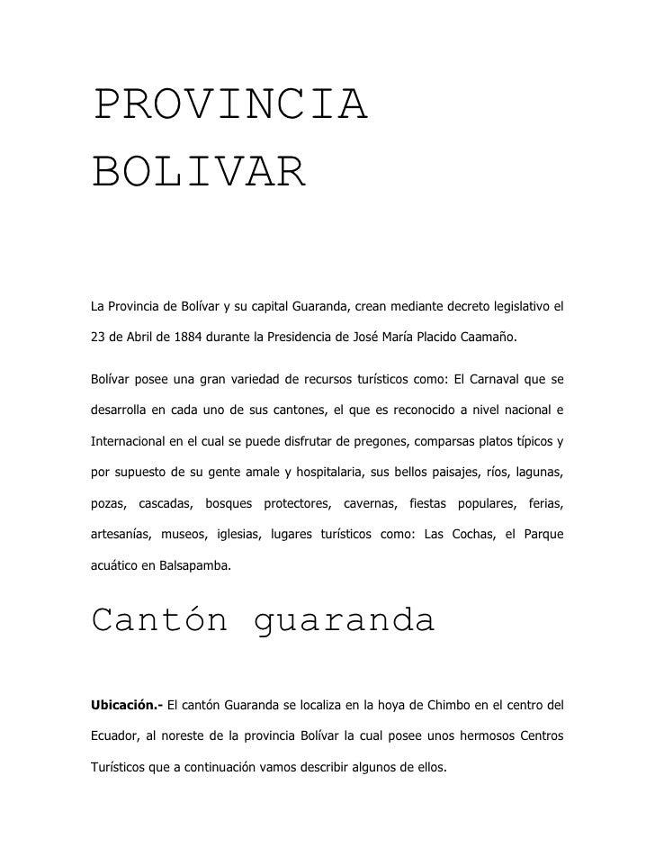 PROVINCIA BOLIVAR<br />La Provincia de Bolívar y su capital Guaranda, crean mediante decreto legislativo el 23 de Abril de...