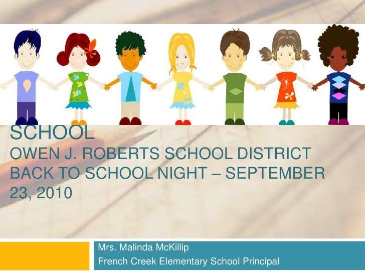French Creek elementary SchoolOwen J. Roberts School DistrictBack to SchOOL NIGHT – September 23, 2010<br />Mrs. Malinda M...
