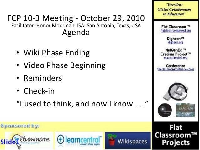 FCP 10-3 Meeting - October 29, 2010 Facilitator: Honor Moorman, ISA, San Antonio, Texas, USA Agenda • Wiki Phase Ending • ...