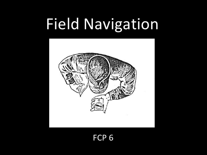 FCP 6 - Field Navigation - CFSGT Putland - Mar 10