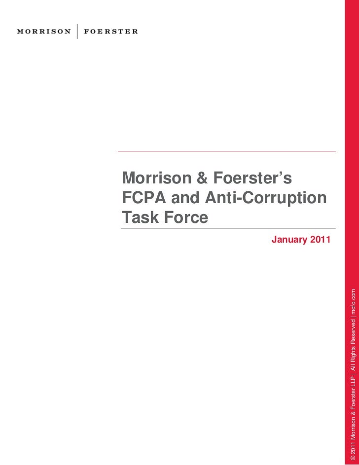 Morrison & Foerster'sFCPA and Anti-CorruptionTask Force                 January 2011                                © 2011...