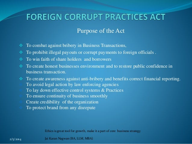 foreign corrupt practices act Free essay: fcpa paper the foreign corrupt practices act of 1977 (fcpa) evolved from investigations by the office of the special prosecutor that provided.