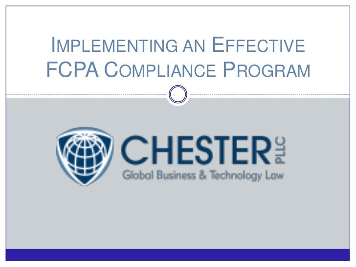 IMPLEMENTING AN EFFECTIVEFCPA COMPLIANCE PROGRAM