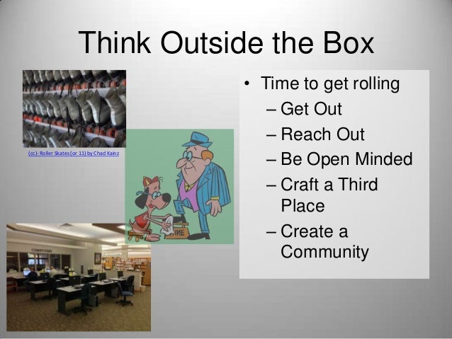 Think Outside the Box  (cc)- Roller Skates (or 11) by Chad Kainz  • Time to get rolling – Get Out – Reach Out – Be Open Mi...