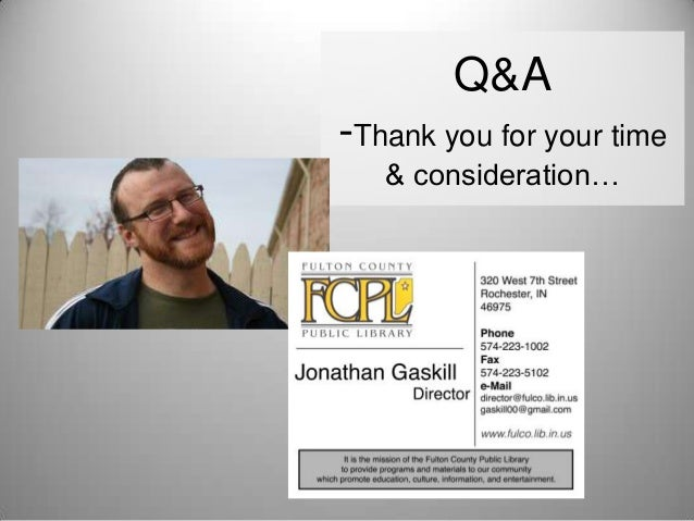 Q&A  -Thank you for your time & consideration…