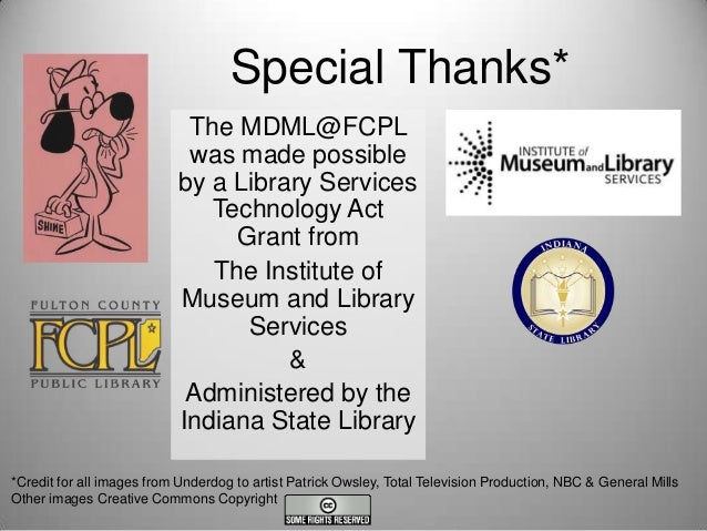 Special Thanks* The MDML@FCPL was made possible by a Library Services Technology Act Grant from The Institute of Museum an...