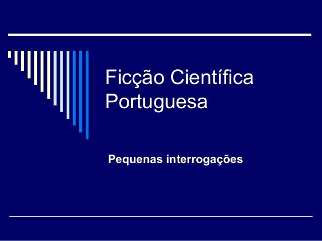 Ficção Científica Portuguesa Pequenas interrogações