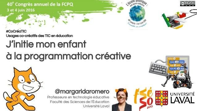 @margaridaromero Professeure en technologie éducative Faculté des Sciences de l'Éducation Université Laval #CoCréaTIC Usag...