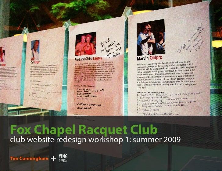 Fox Chapel Racquet Club club website redesign workshop 1: summer 2009  Tim Cunningham